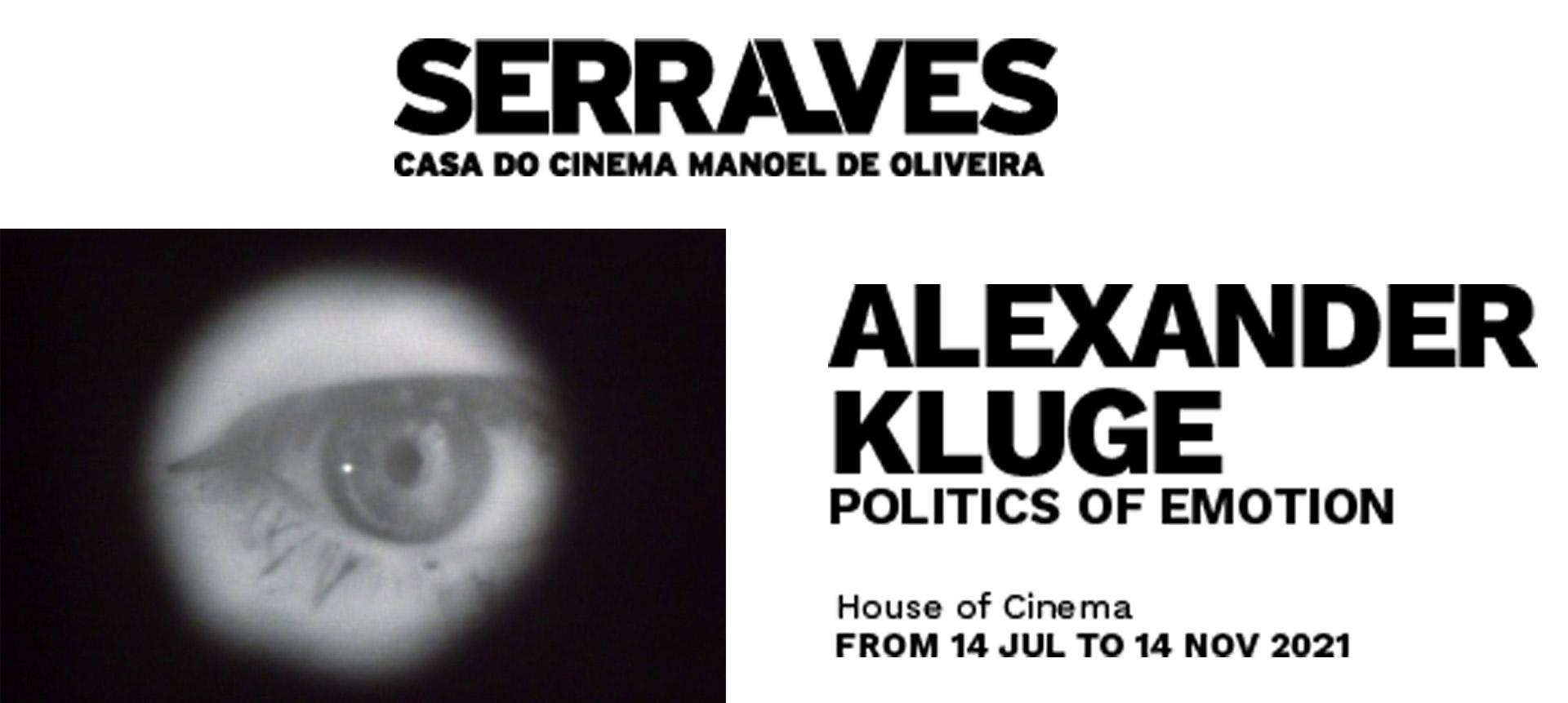 Alexander Kluge – Politics of Emotion (Porto/ Casa do Cinema Manoel de Oliveira – Fundaçao Serralves, Portugal)
